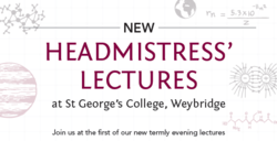 NEW Headmistress' Lectures at St George's College