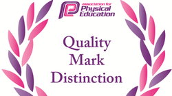 Quality Mark with Distinction awarded by The Association of Physical Education